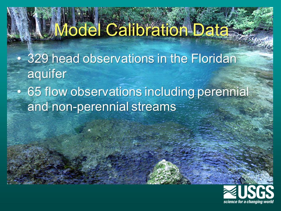 Model Calibration Data 329 head observations in the Floridan aquifer329 head observations in the Floridan aquifer 65 flow observations including perennial and non-perennial streams65 flow observations including perennial and non-perennial streams