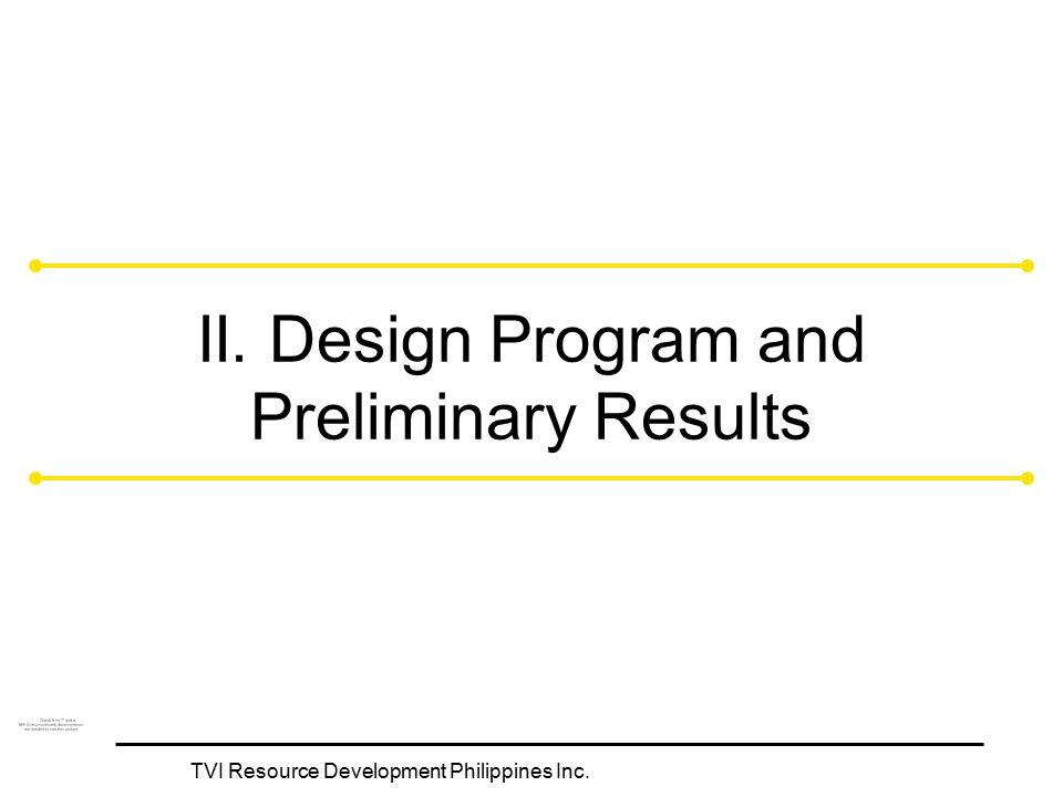 TVI Resource Development Philippines Inc. II. Design Program and Preliminary Results
