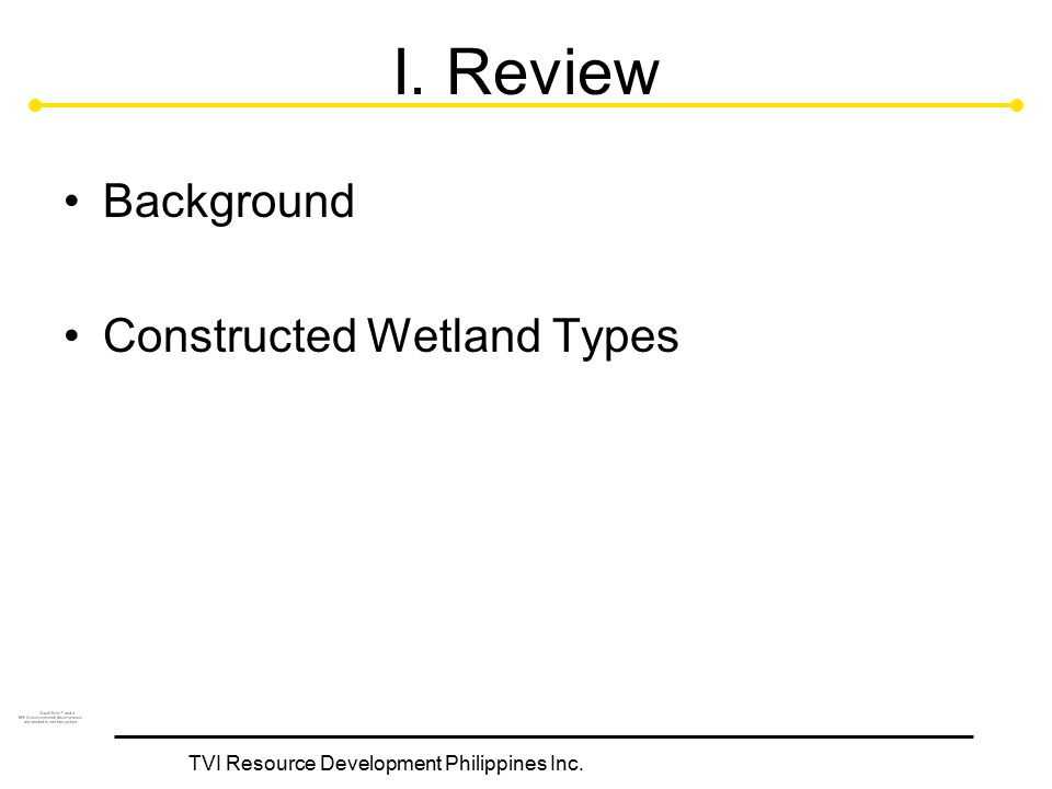 TVI Resource Development Philippines Inc. I. Review Background Constructed Wetland Types