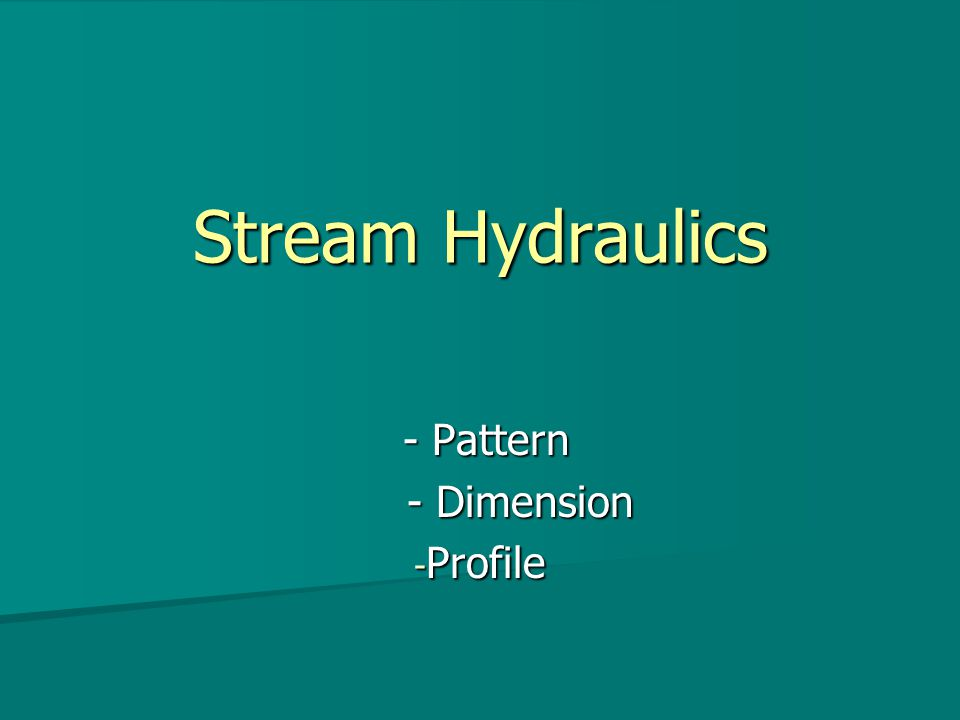 Stream Hydraulics - Pattern - Pattern - Dimension - Dimension - Profile