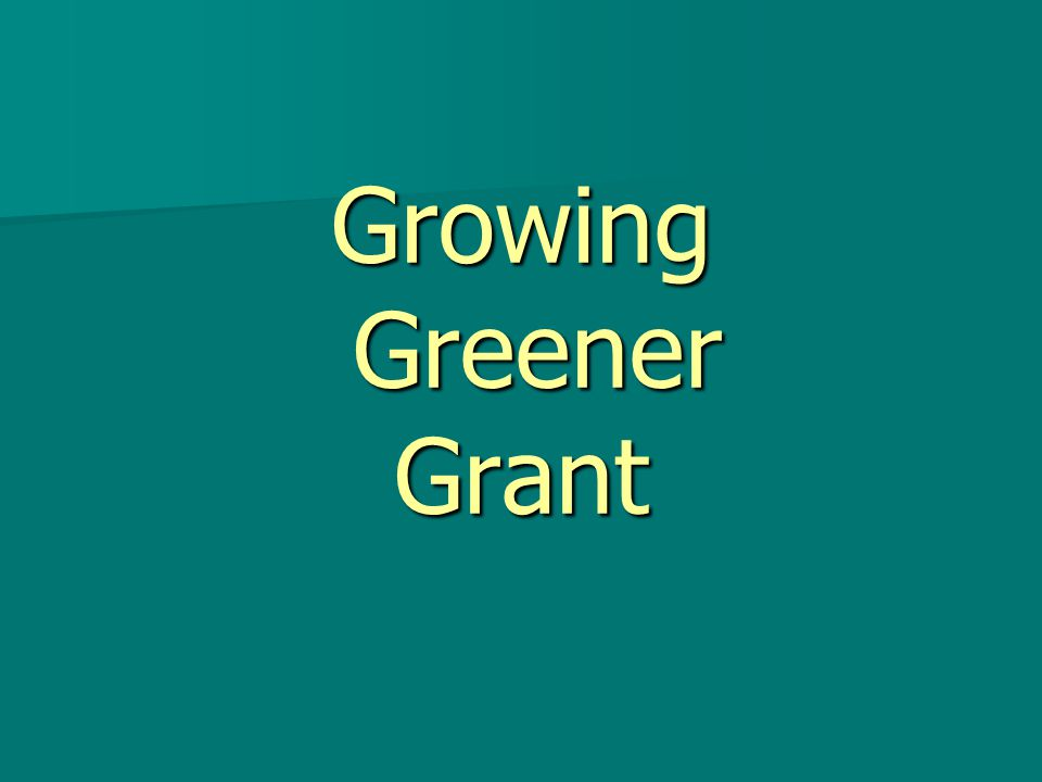 Growing Greener Grant