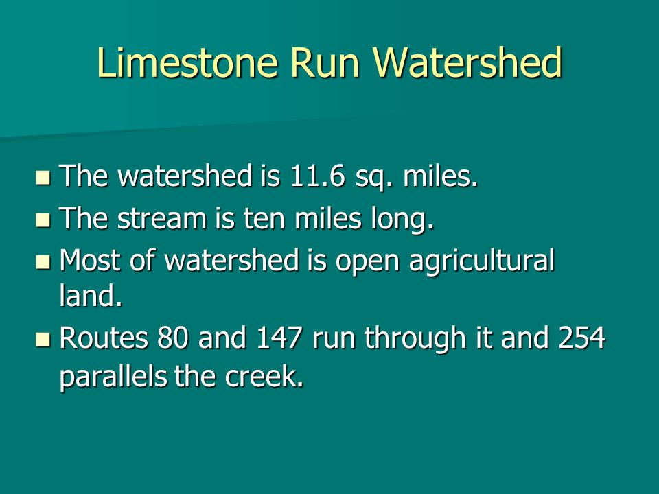 Trout Unlimited' s Description of Limestone Run This small stream has a mouth watering name but in reality it's not at all appealing.