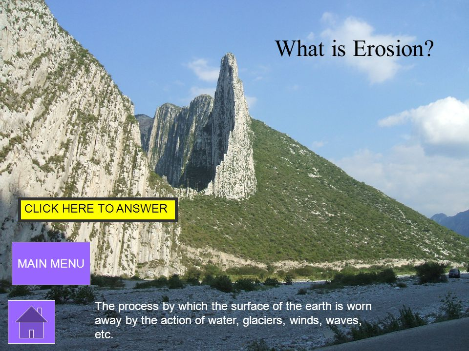 CLICK HERE TO ANSWER What is Erosion.