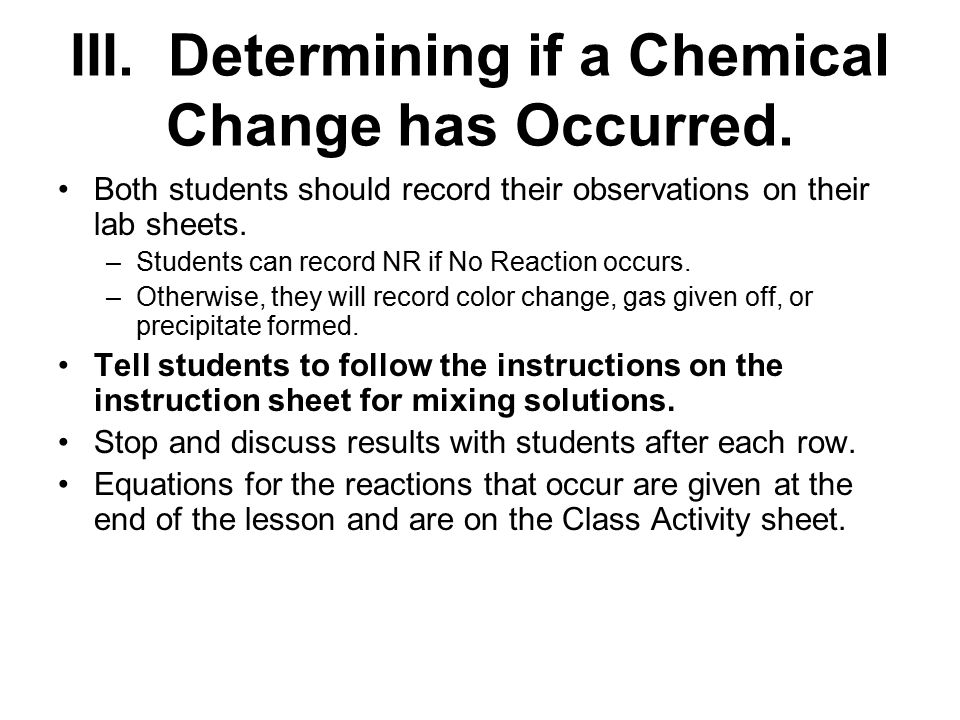 III. Determining if a Chemical Change has Occurred.