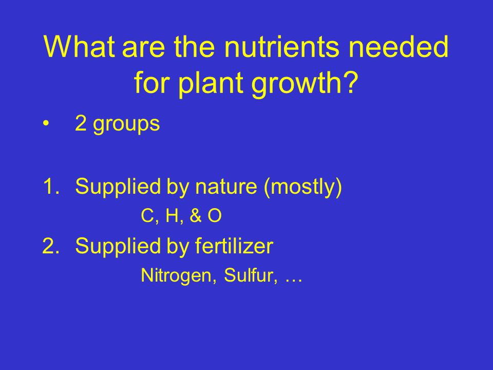 What are the nutrients needed for plant growth.