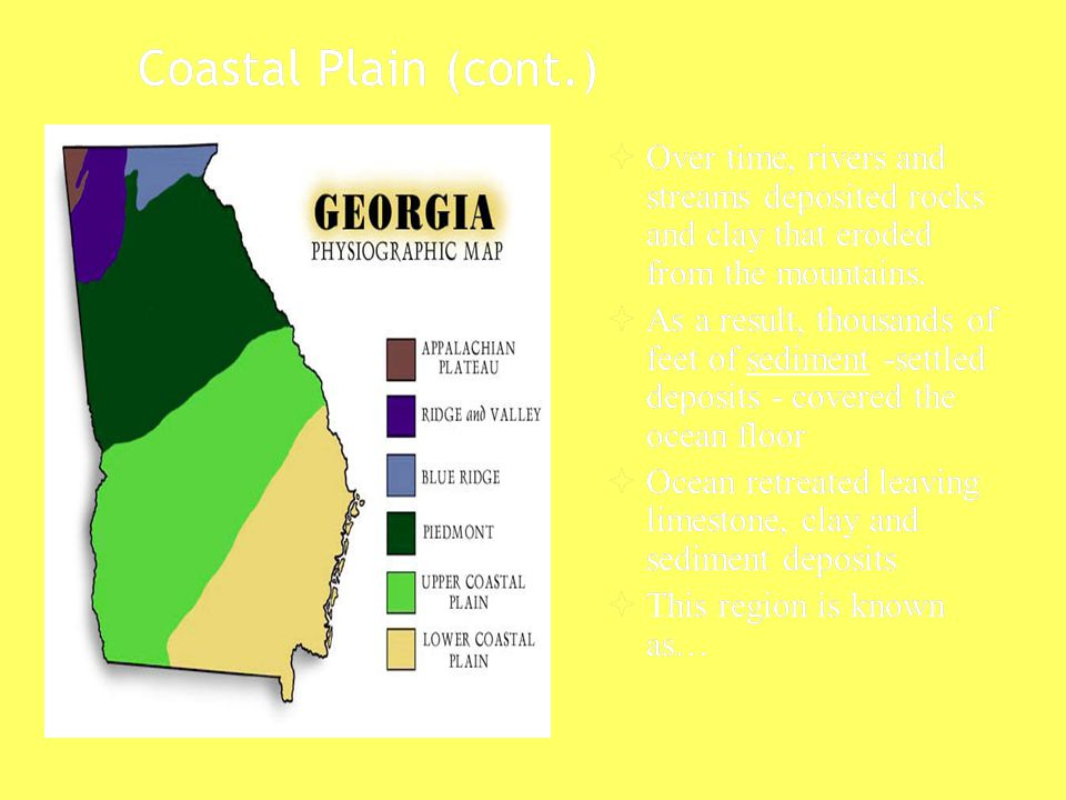 Coastal Plain (cont.)  Over time, rivers and streams deposited rocks and clay that eroded from the mountains.