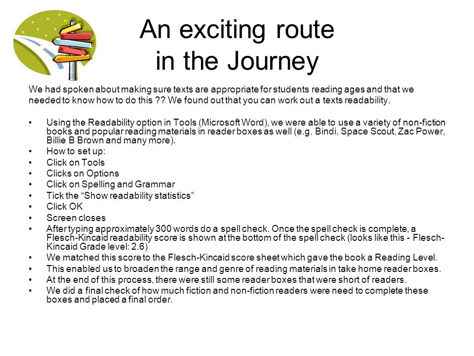 An exciting route in the Journey We had spoken about making sure texts are appropriate for students reading ages and that we needed to know how to do
