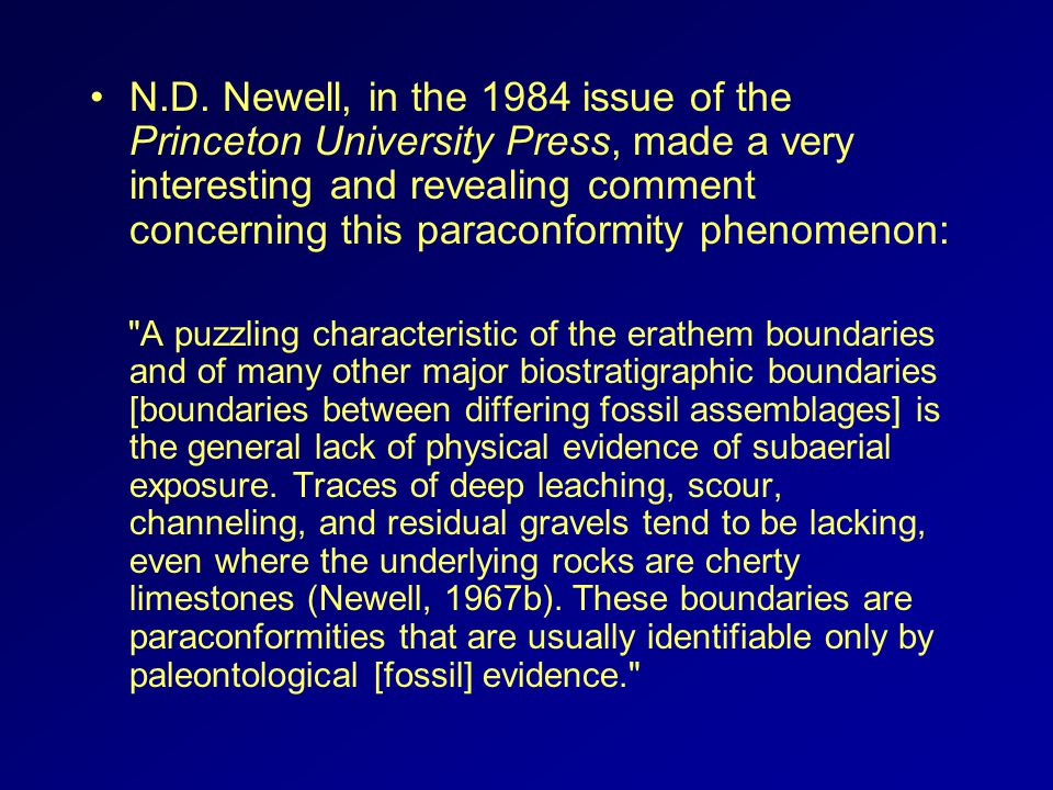 N.D. Newell, in the 1984 issue of the Princeton University Press, made a very interesting and revealing comment concerning this paraconformity phenome