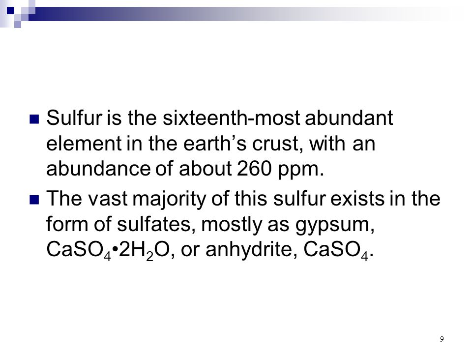10 All organic fuels used by humans (oil, coal, natural gas, peat, wood, others) contain some sulfur.