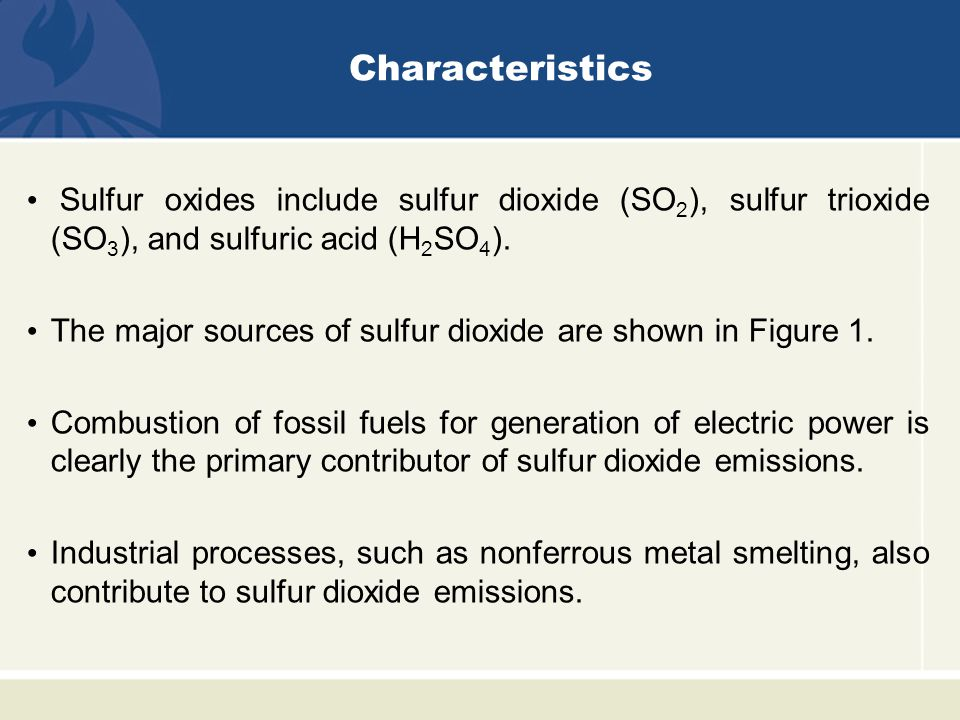 Absorption Absorption processes use the solubility of sulfur dioxide in aqueous solutions to remove it from the gas stream.