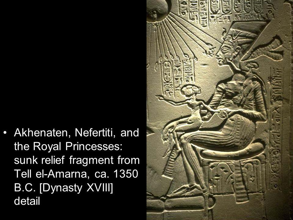 Akhenaten, Nefertiti, and the Royal Princesses: sunk relief fragment from Tell el-Amarna, ca. 1350 B.C. [Dynasty XVIII] detail