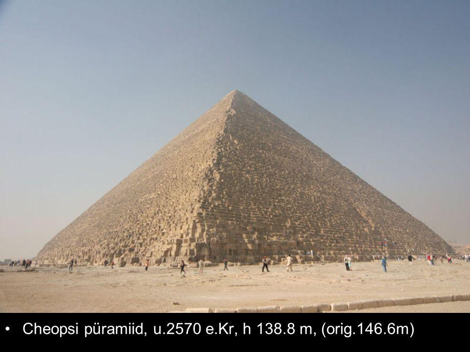 Cheopsi püramiid, u.2570 e.Kr, h 138.8 m, (orig.146.6m)