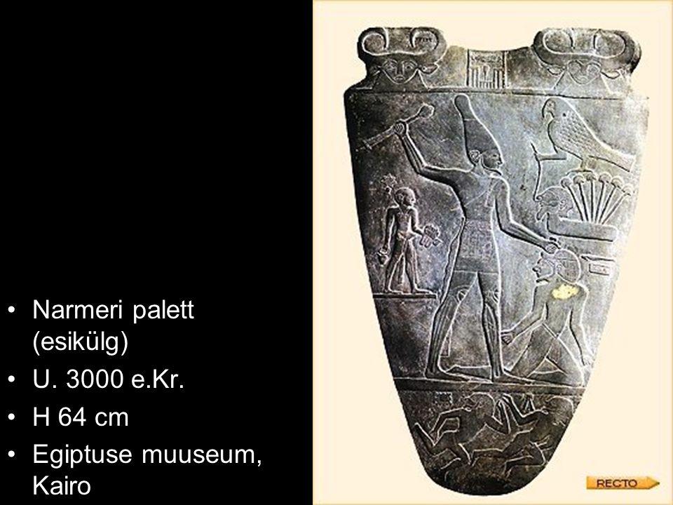 Narmeri palett (esikülg) U. 3000 e.Kr. H 64 cm Egiptuse muuseum, Kairo