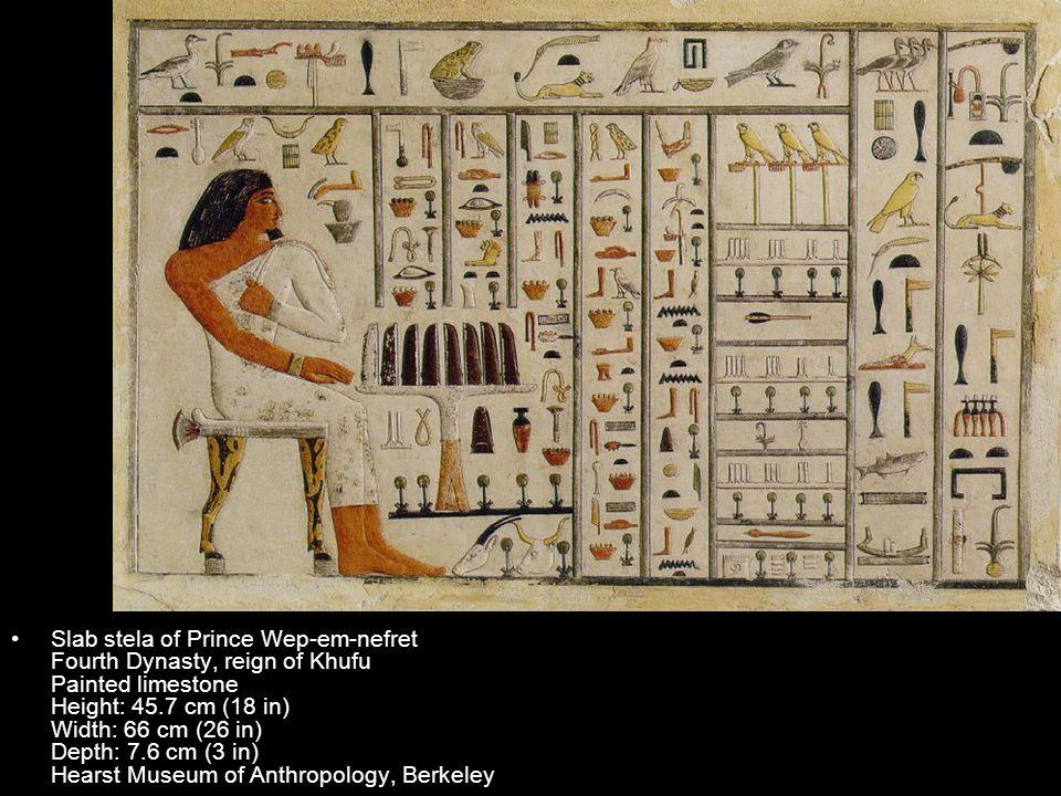 Slab stela of Prince Wep-em-nefret Fourth Dynasty, reign of Khufu Painted limestone Height: 45.7 cm (18 in) Width: 66 cm (26 in) Depth: 7.6 cm (3 in)