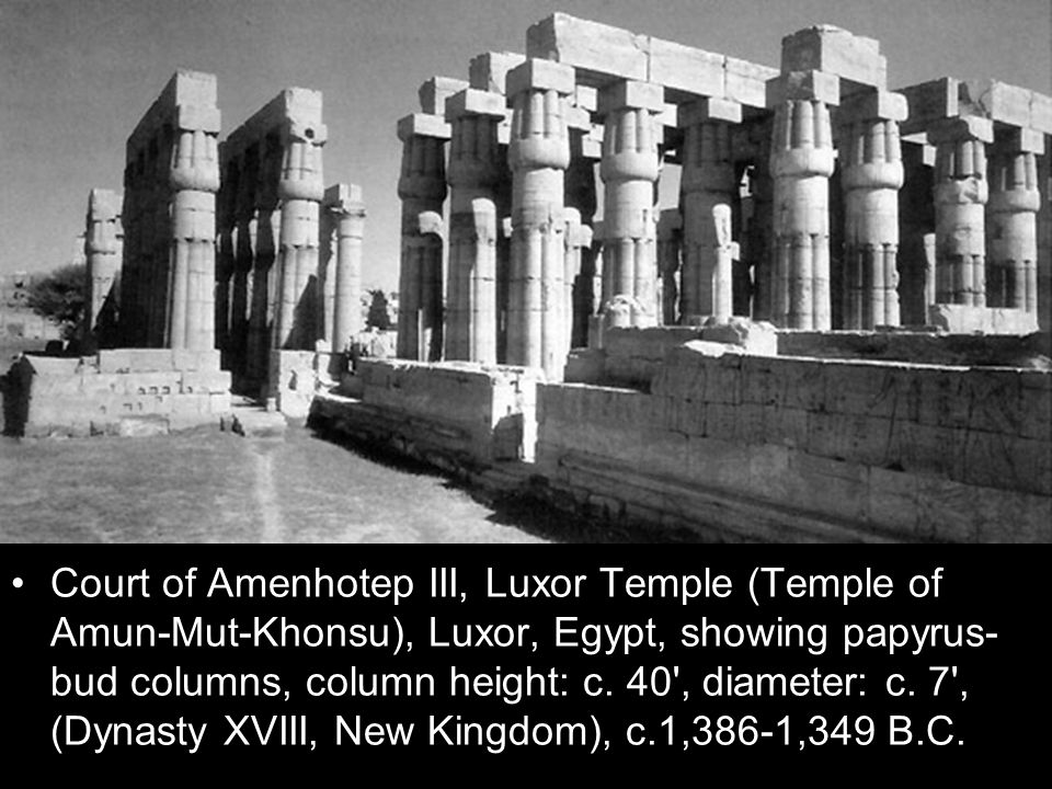 Court of Amenhotep III, Luxor Temple (Temple of Amun-Mut-Khonsu), Luxor, Egypt, showing papyrus- bud columns, column height: c. 40', diameter: c. 7',