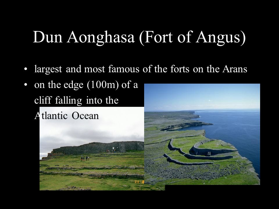 Dun Aonghasa (Fort of Angus) largest and most famous of the forts on the Arans on the edge (100m) of a cliff falling into the Atlantic Ocean