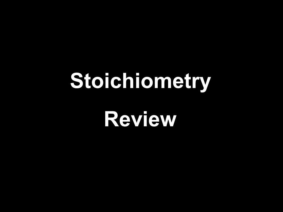 Stoichiometry Review
