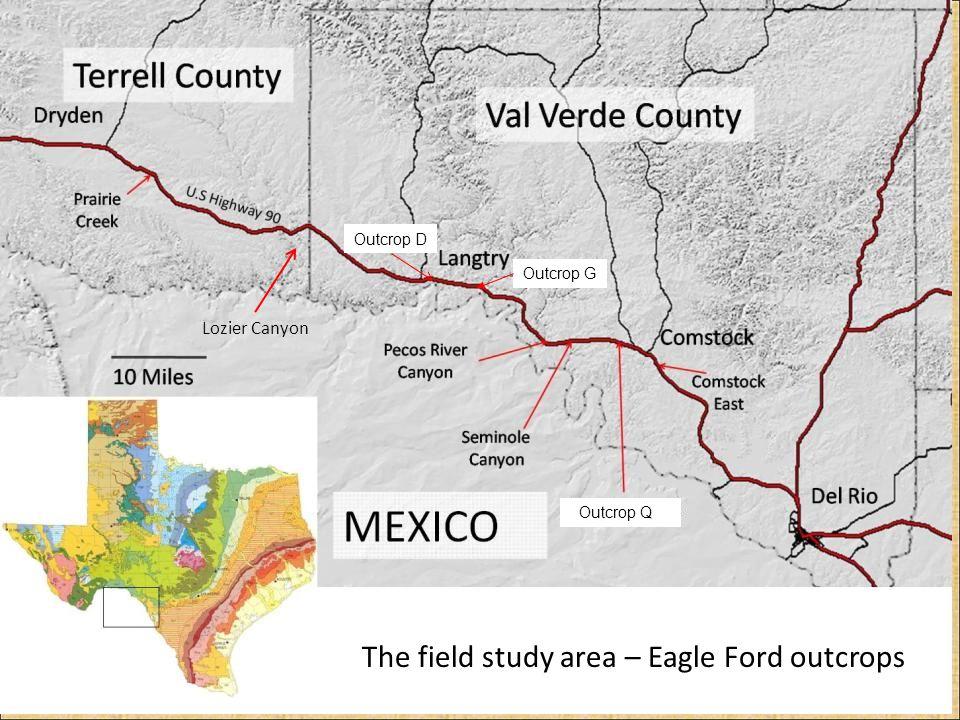 Lozier Canyon The field study area – Eagle Ford outcrops Outcrop Q Outcrop G Outcrop D