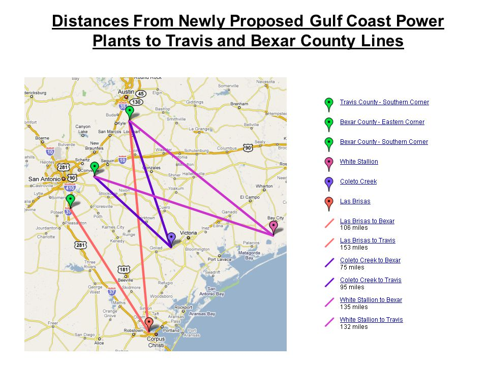 Distances From Newly Proposed Gulf Coast Power Plants to Travis and Bexar County Lines