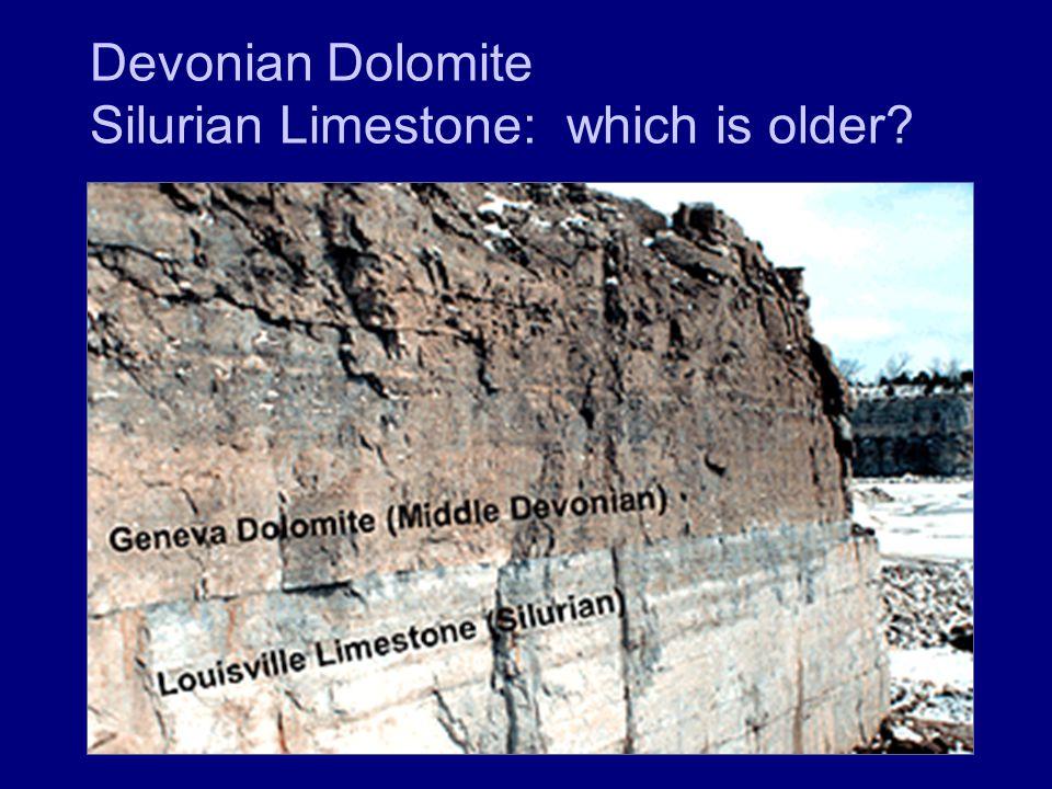 Devonian Dolomite Silurian Limestone: which is older