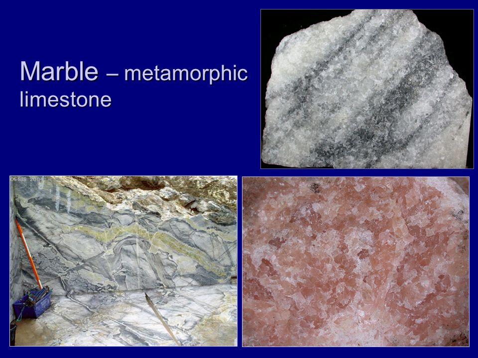 Marble – metamorphic limestone