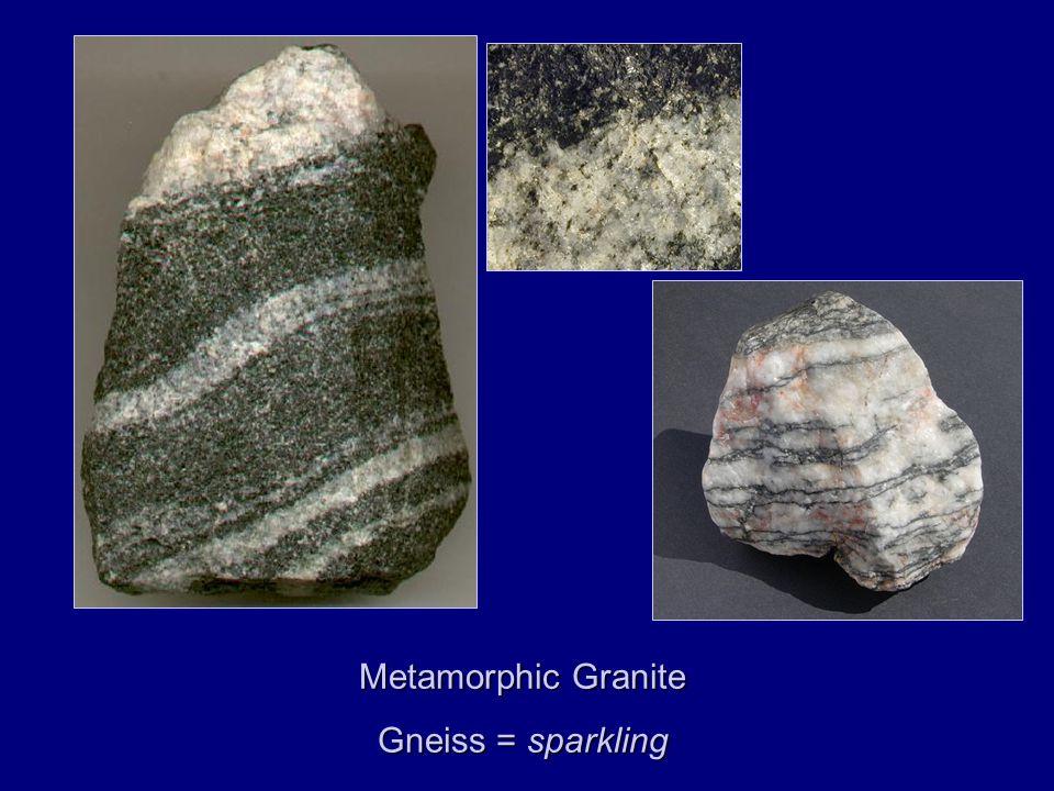 Metamorphic Granite Gneiss = sparkling