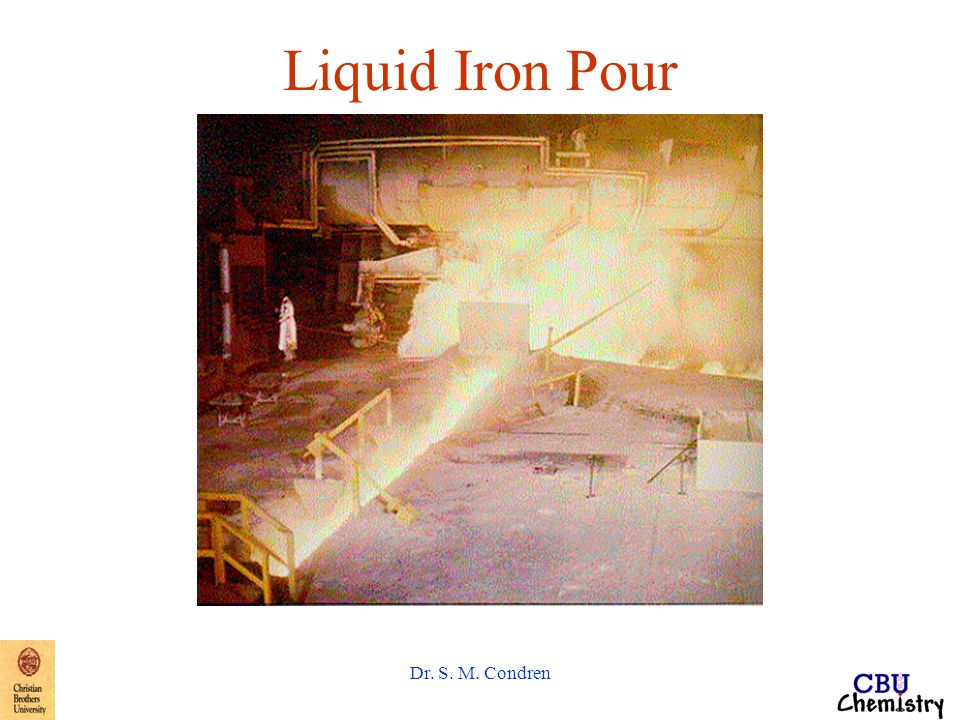 Dr. S. M. Condren Liquid Iron Pour