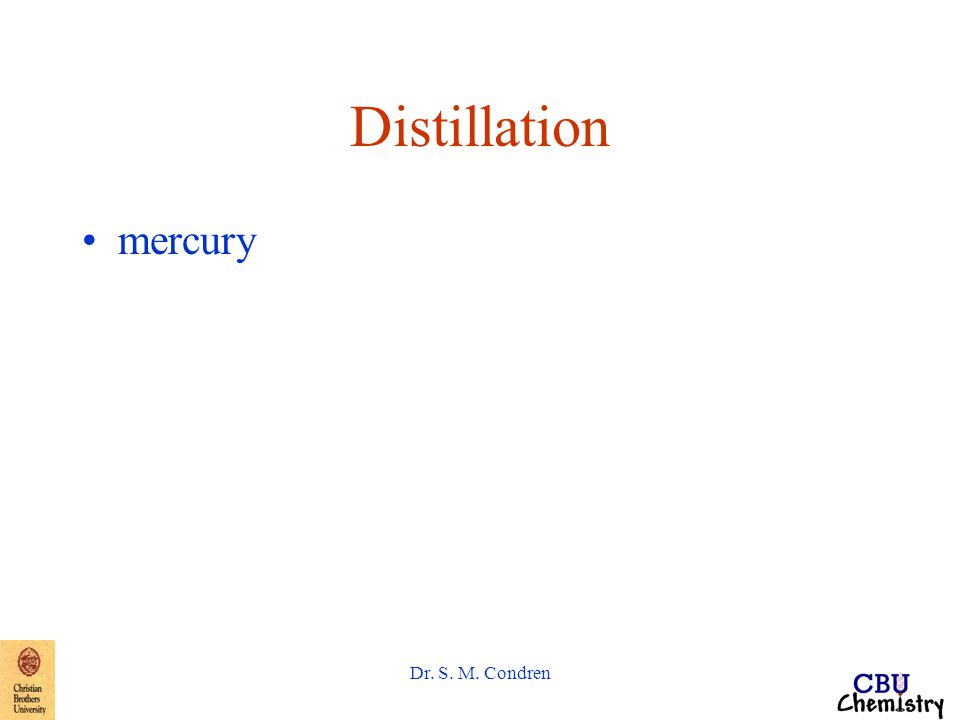 Dr. S. M. Condren Distillation mercury