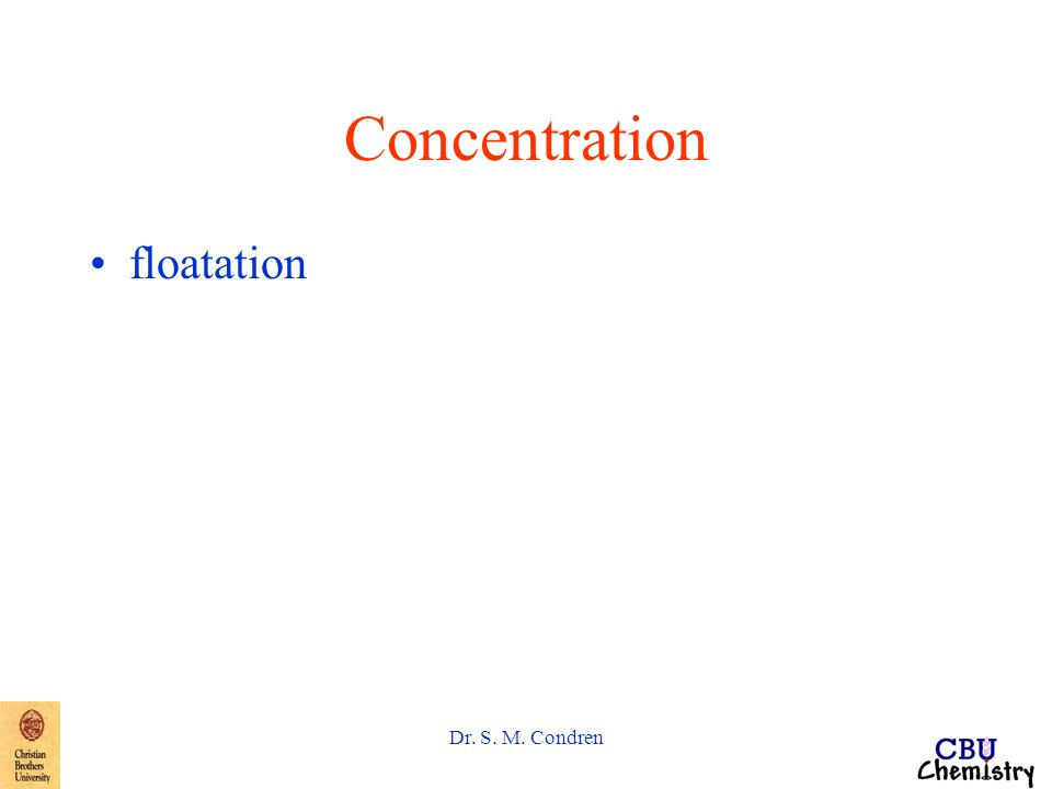 Dr. S. M. Condren Concentration floatation