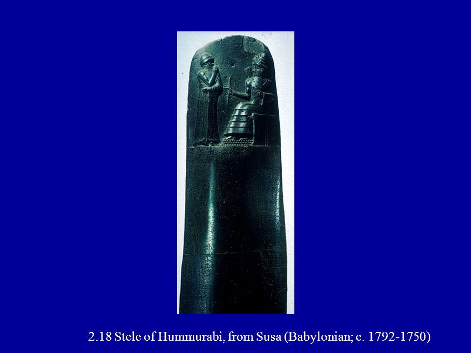 2.18 Stele of Hummurabi, from Susa (Babylonian; c. 1792-1750)