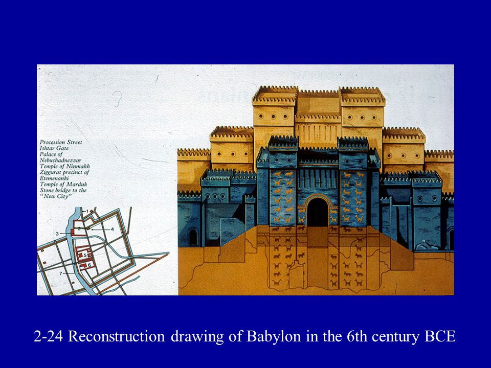 2-24 Reconstruction drawing of Babylon in the 6th century BCE