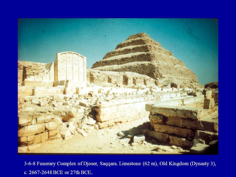 3-6-8 Funerary Complex of Djoser, Saqqara. Limestone (62 m), Old Kingdom (Dynasty 3), c.