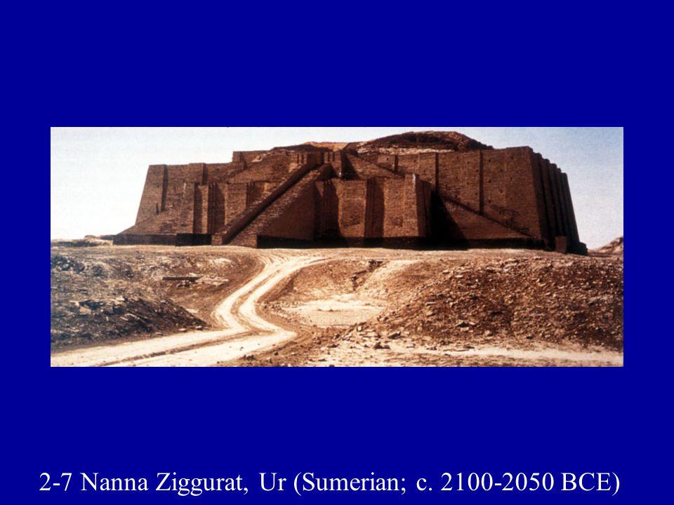 2-7 Nanna Ziggurat, Ur (Sumerian; c. 2100-2050 BCE)