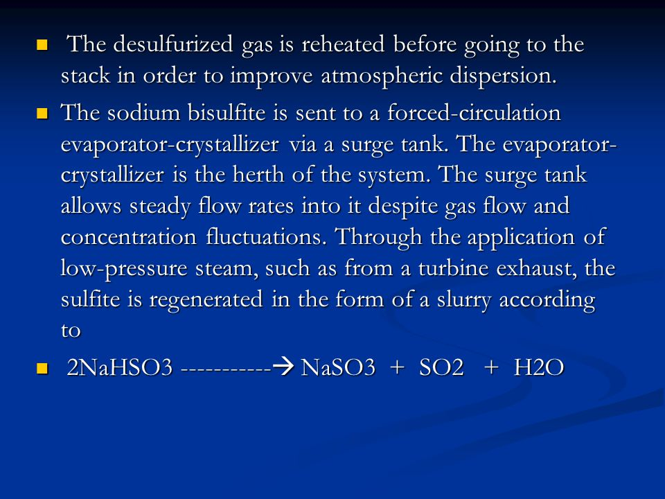 The desulfurized gas is reheated before going to the stack in order to improve atmospheric dispersion.