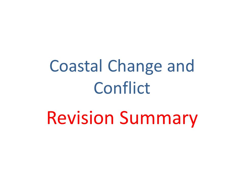Coastal Change and Conflict Revision Summary