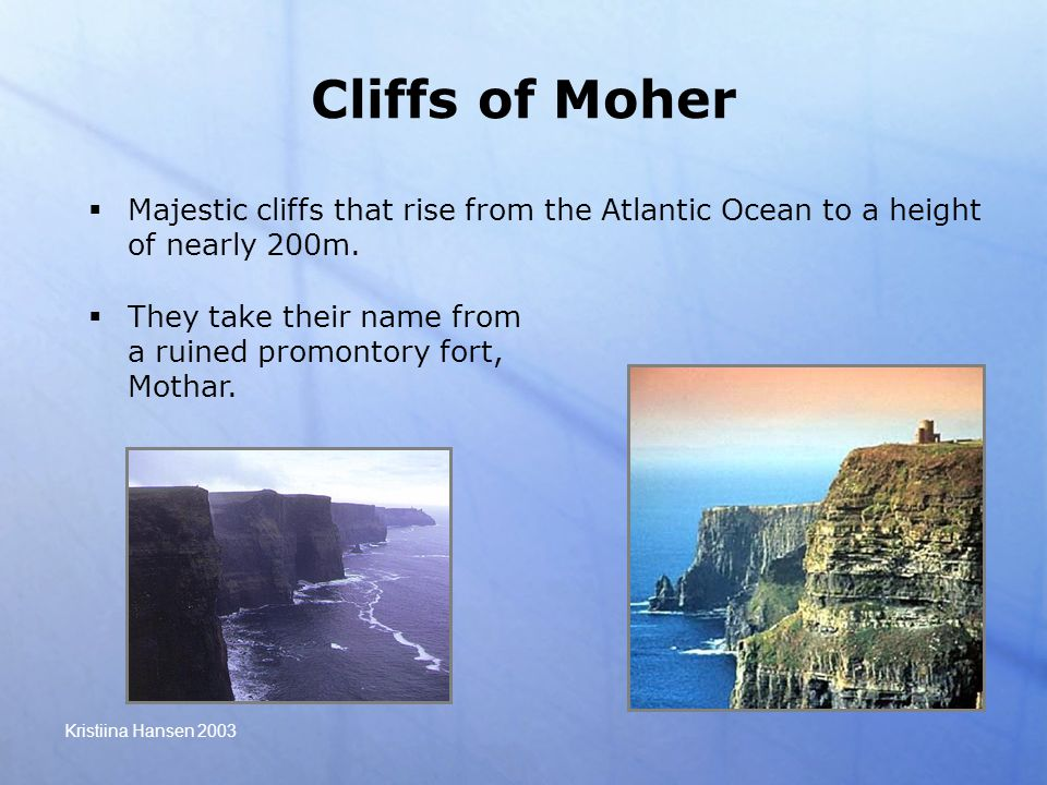 Kristiina Hansen 2003 Cliffs of Moher  Majestic cliffs that rise from the Atlantic Ocean to a height of nearly 200m.