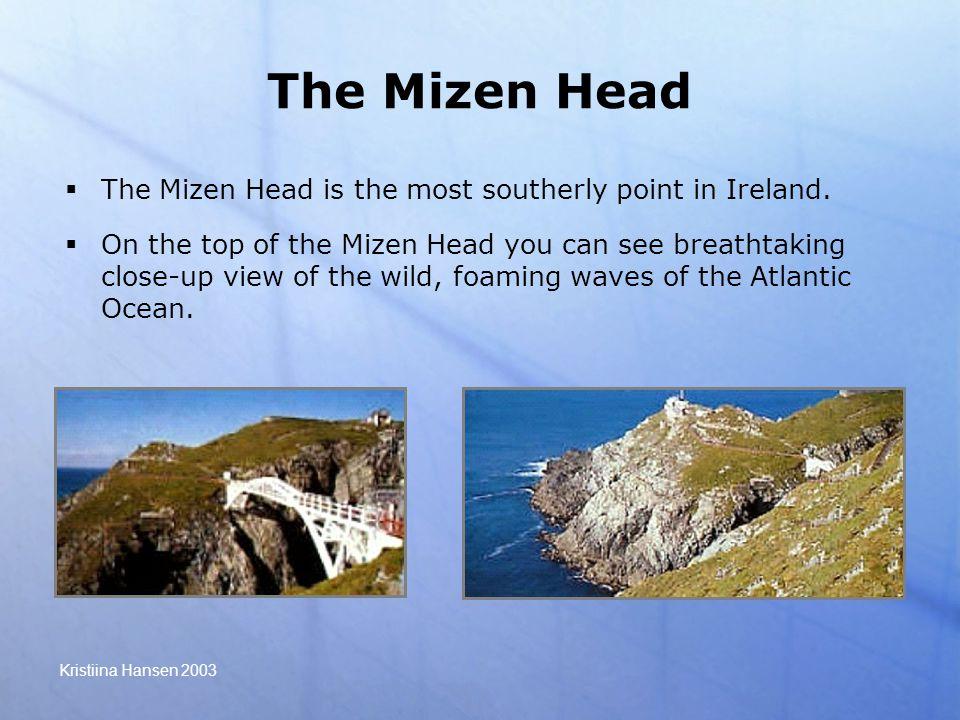 Kristiina Hansen 2003 The Mizen Head  The Mizen Head is the most southerly point in Ireland.