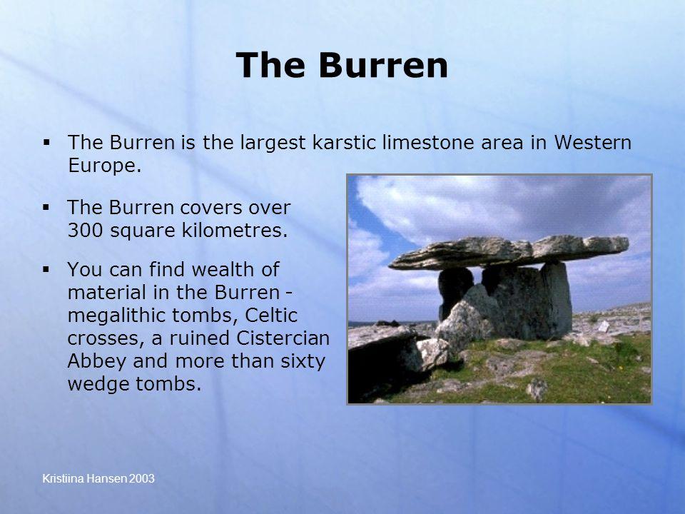 Kristiina Hansen 2003 The Burren  The Burren covers over 300 square kilometres.
