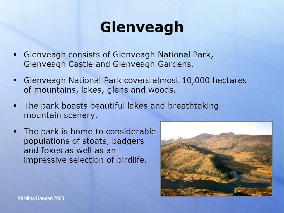Kristiina Hansen 2003 Glenveagh  Glenveagh consists of Glenveagh National Park, Glenveagh Castle and Glenveagh Gardens.