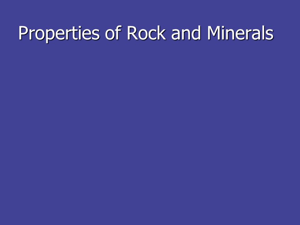 Properties of Rock and Minerals