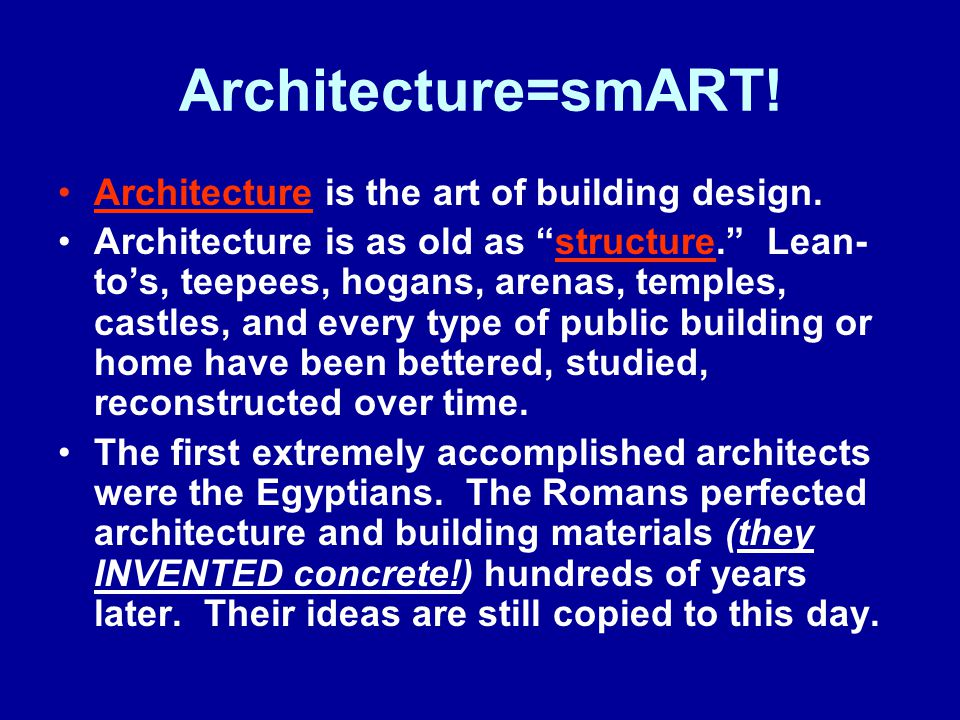 Architecture=smART. Architecture is the art of building design.