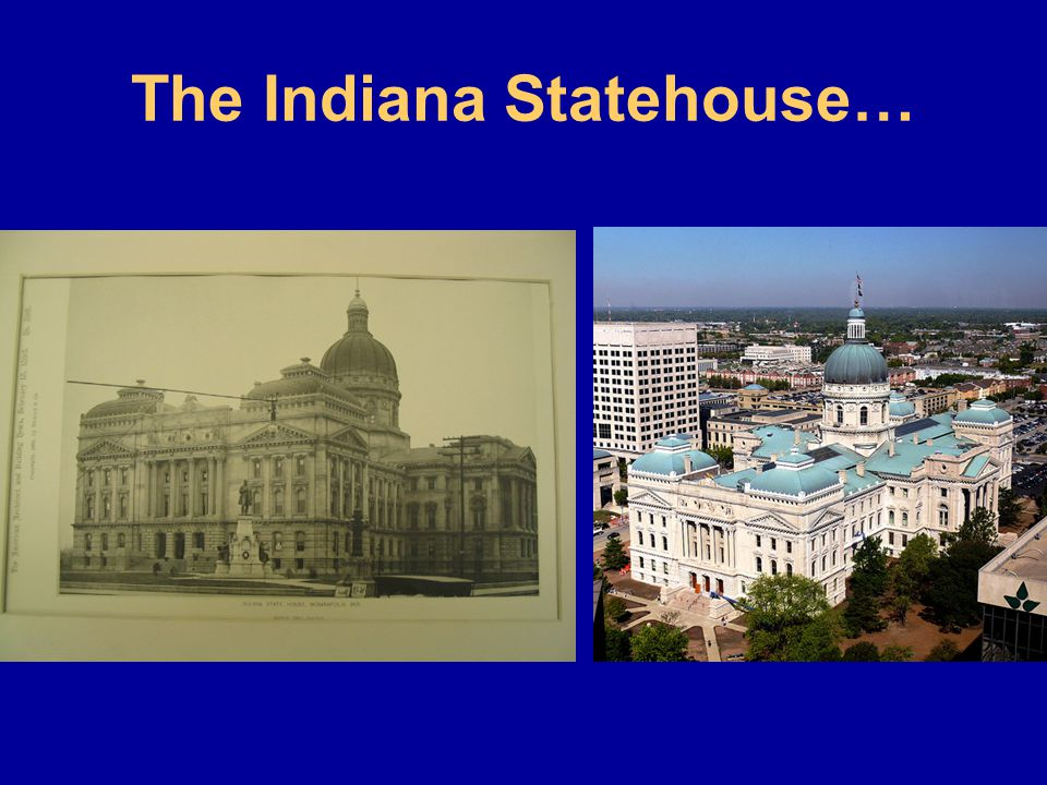 The Indiana Statehouse…
