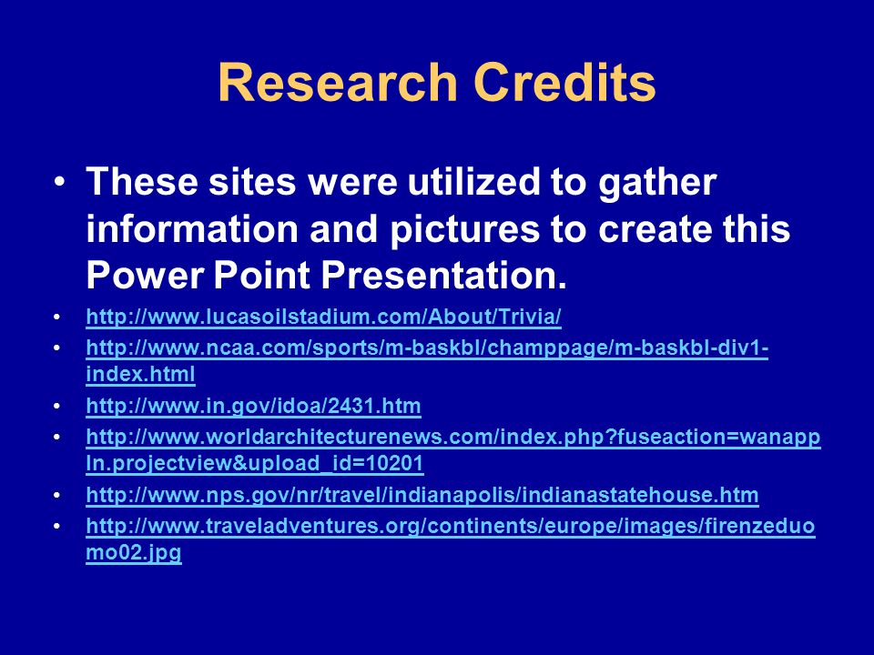 Research Credits These sites were utilized to gather information and pictures to create this Power Point Presentation.