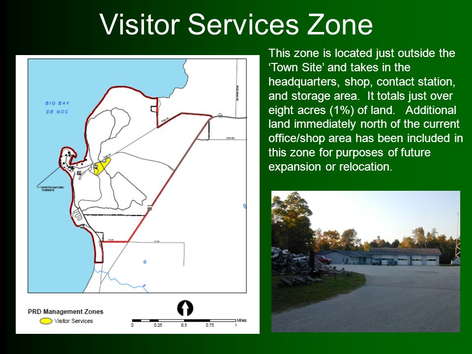 Visitor Services Zone This zone is located just outside the 'Town Site' and takes in the headquarters, shop, contact station, and storage area. It tot