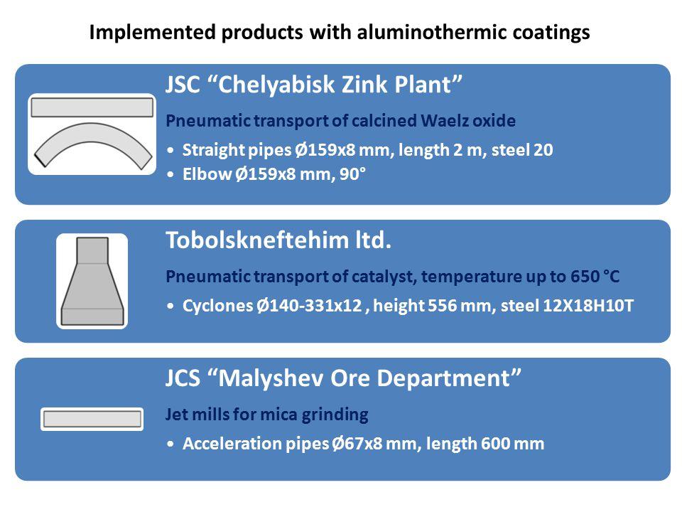 JSC Chelyabisk Zink Plant Pneumatic transport of calcined Waelz oxide Straight pipes Ø159х8 mm, length 2 m, steel 20 Elbow Ø159х8 mm, 90° Tobolskneftehim ltd.