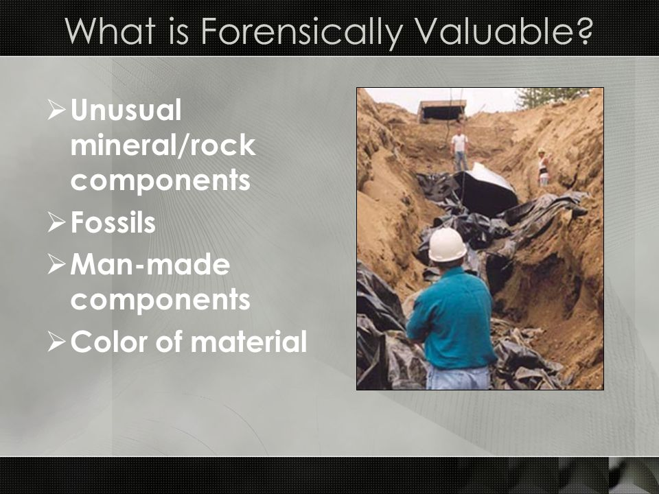 Forensic Petrology Essentials  Sand  Caution should be taken when using this term  Sand is a general term that describes grain size, not specific mineral content  Gravel > > Sand > > Silt > > Clay