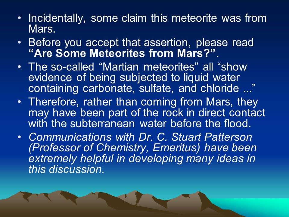 """Incidentally, some claim this meteorite was from Mars. Before you accept that assertion, please read """"Are Some Meteorites from Mars?"""". The so-called """""""