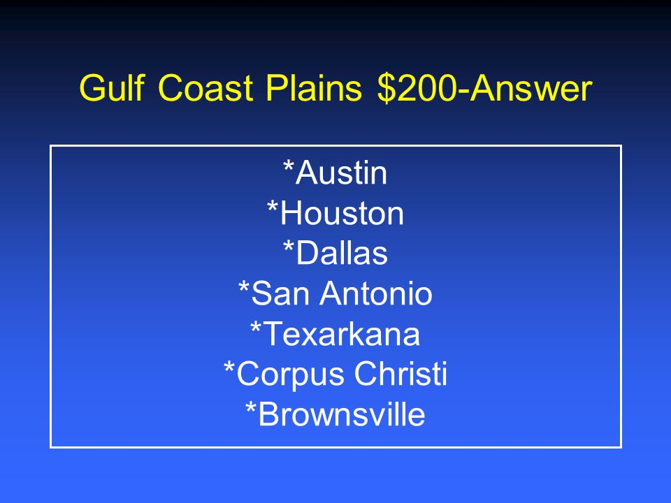 Gulf Coast Plains $1000 What do the Gulf Coast Plains and the North Central Plains have in common?