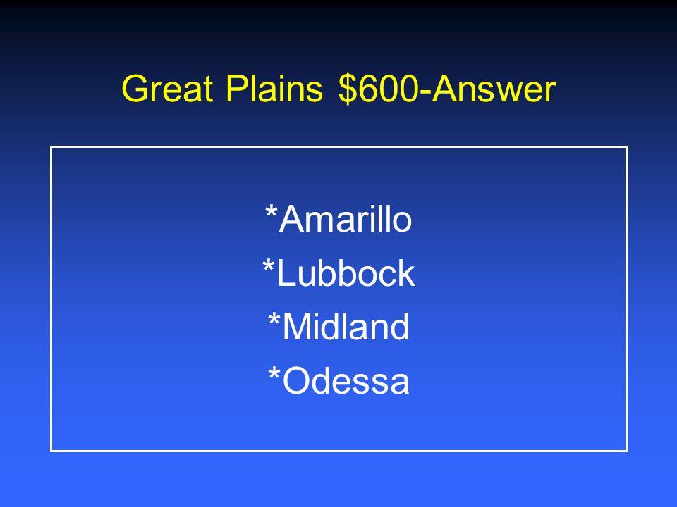 Great Plains $400-Answer *Very flat land