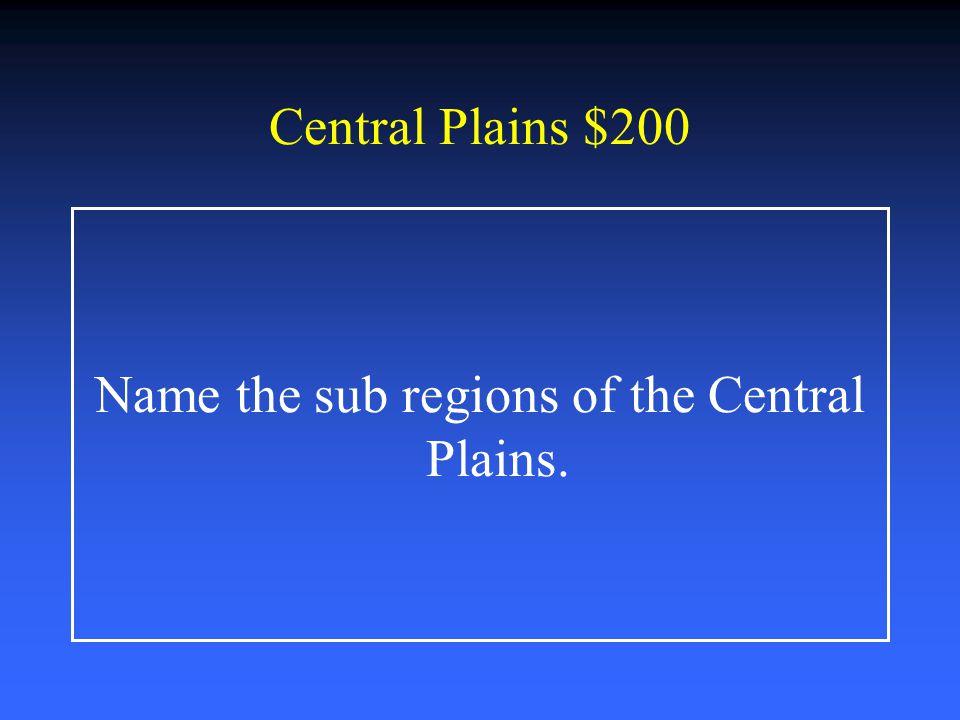 Central PlainsGulf Coast Plains Great PlainsMountains and Basins $200 $400 $600 $800 $1000 $200 $400 $600 $800 $1000 $200 $400 $600 $800 $1000 $200 $6
